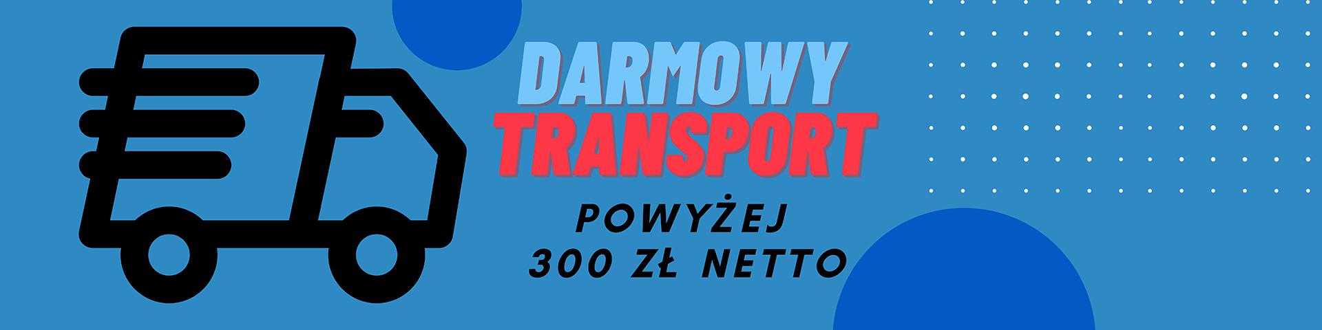 Darmowy Transport od 300zł netto
